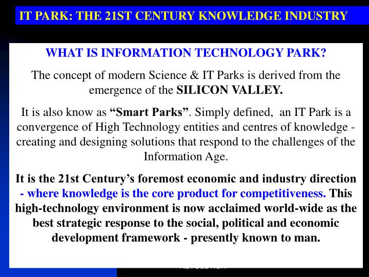 IT PARK: THE 21ST CENTURY KNOWLEDGE INDUSTRY