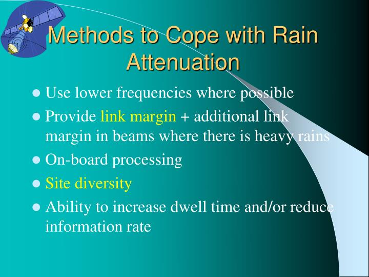 Methods to Cope with Rain Attenuation