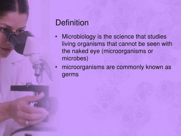 a basic description of the subject of microbiology Microbiology is the branch of biology which deals with the study of micro   environmental microbiology food microbiology microbiology as a basic science.