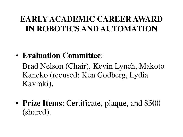 EARLY ACADEMIC CAREER AWARD IN ROBOTICS AND AUTOMATION