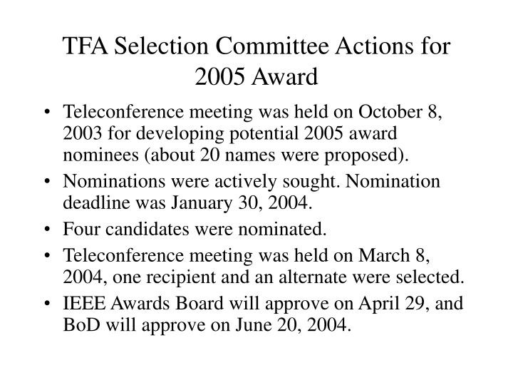 TFA Selection Committee Actions for 2005 Award