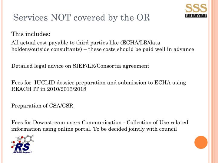 Services NOT covered by the OR