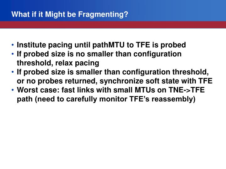 What if it Might be Fragmenting?