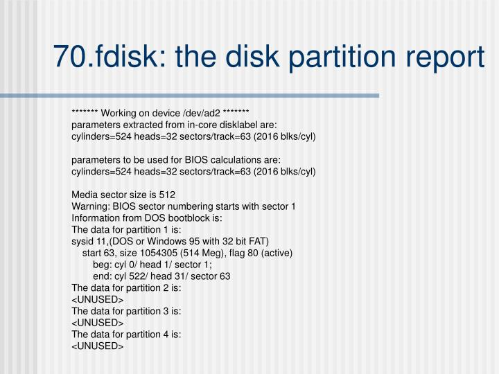 70.fdisk: the disk partition report