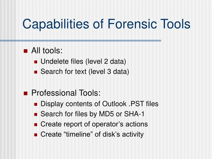 Capabilities of Forensic Tools