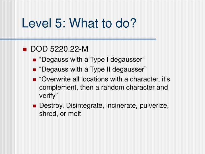 Level 5: What to do?