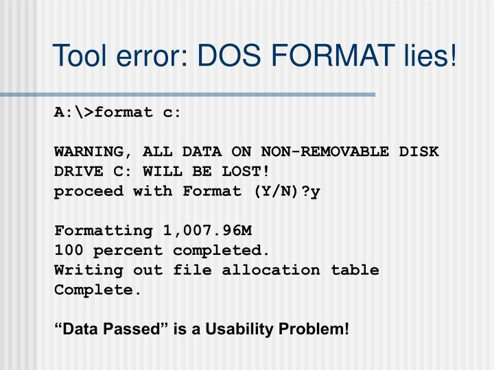 Tool error: DOS FORMAT lies!