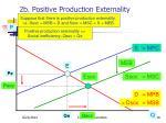 2b positive production externality