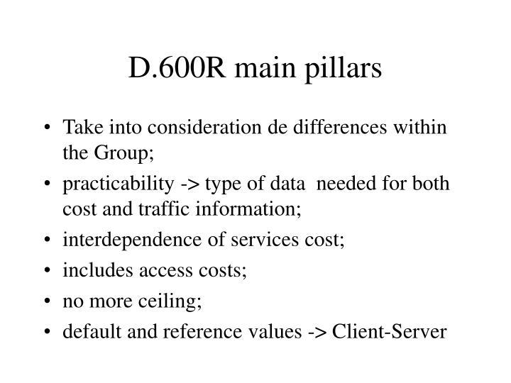 D.600R main pillars