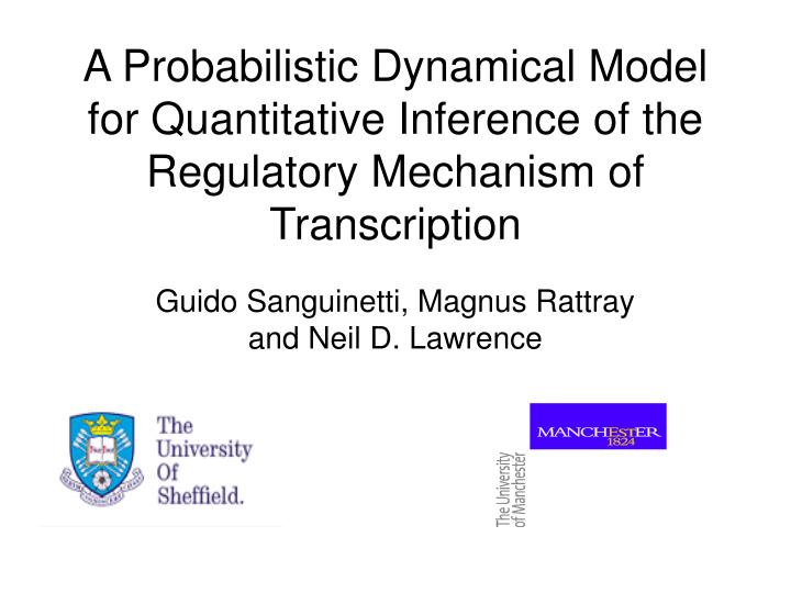 A Probabilistic Dynamical Model for Quantitative Inference of the Regulatory Mechanism of Transcript...