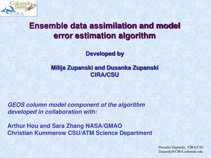 Ensemble data assimilation and model error estimation algorithm