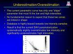 underestimation overestimation