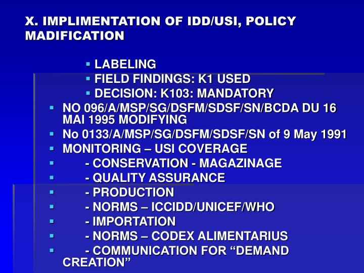 X. IMPLIMENTATION OF IDD/USI, POLICY MADIFICATION