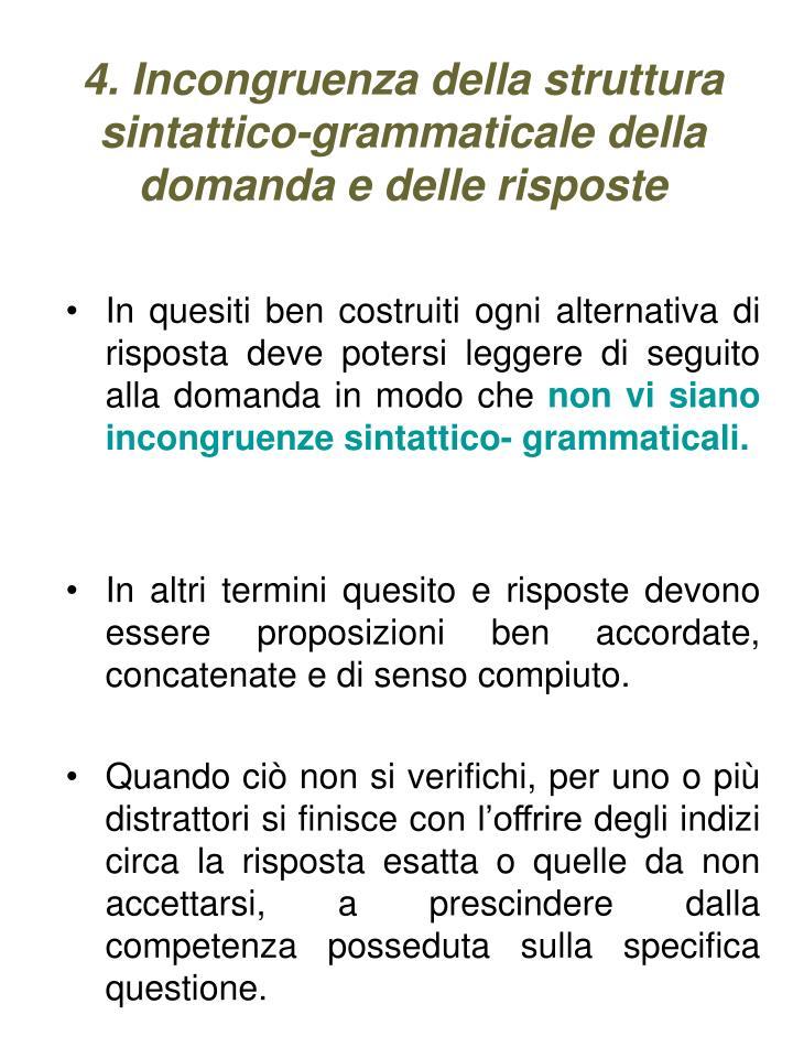 4. Incongruenza della struttura sintattico-grammaticale della domanda e delle risposte