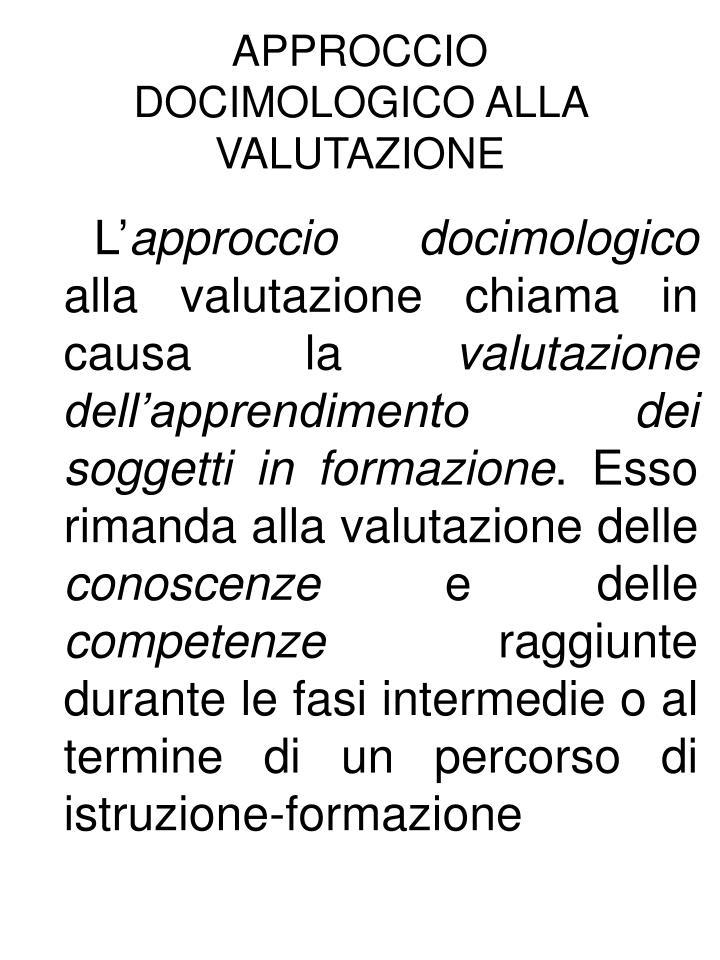 APPROCCIO DOCIMOLOGICO ALLA VALUTAZIONE