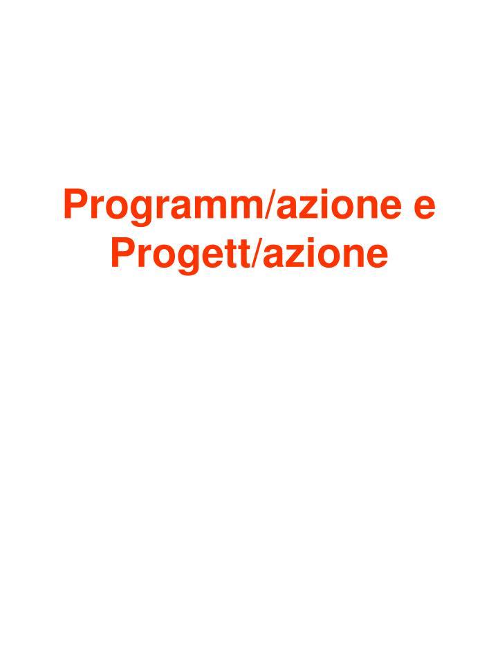 Programm/azione e Progett/azione