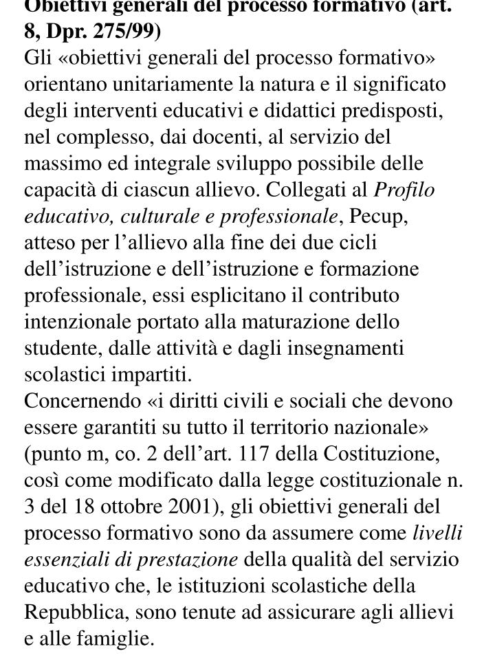 Obiettivi generali del processo formativo (art. 8, Dpr. 275/99)