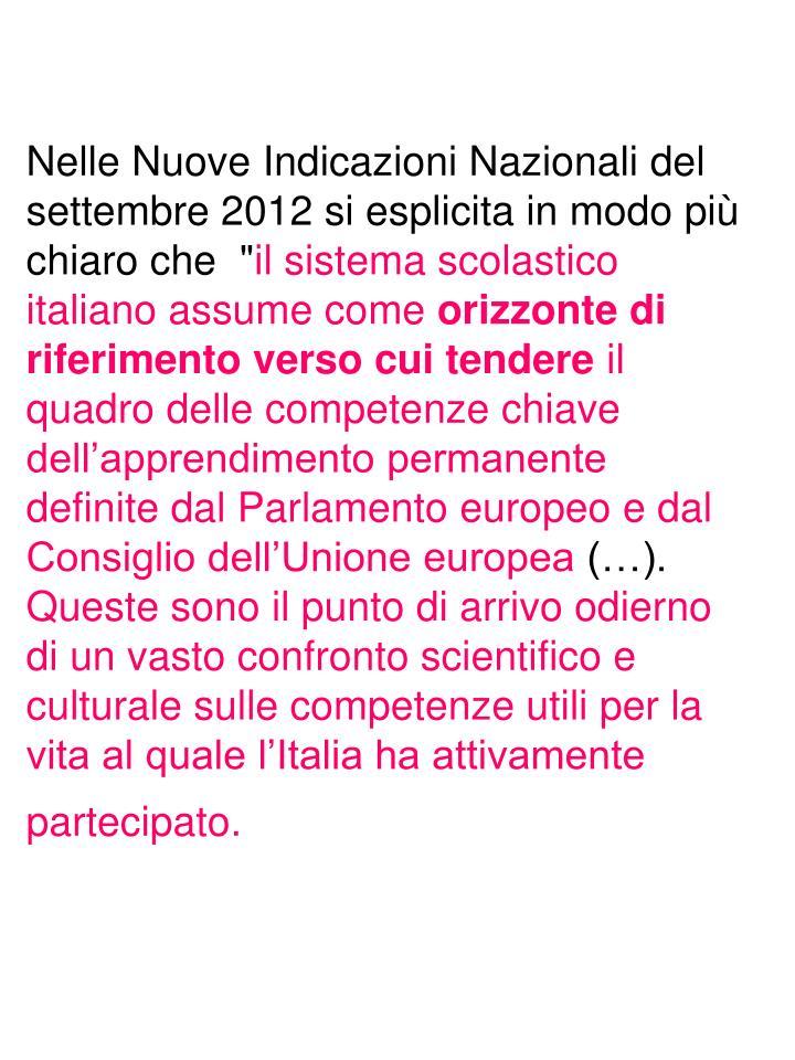 """Nelle Nuove Indicazioni Nazionali del settembre 2012 si esplicita in modo più chiaro che  """""""