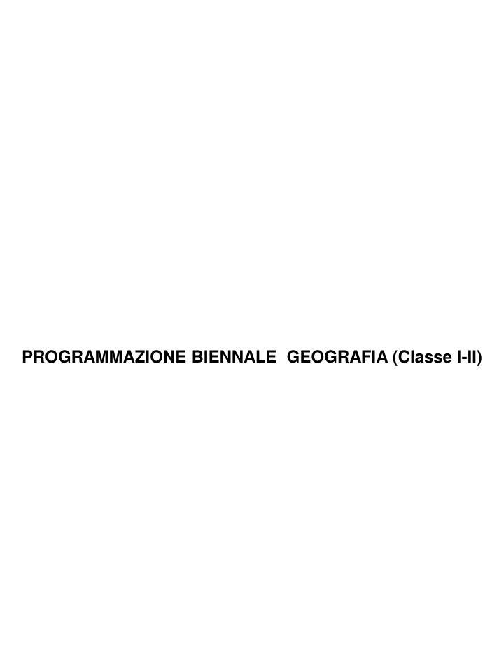 PROGRAMMAZIONE BIENNALE GEOGRAFIA (Classe I-II)