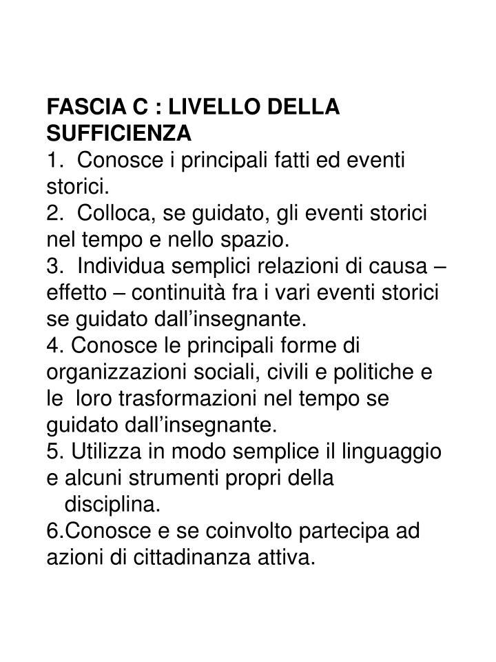 FASCIA C : LIVELLO DELLA SUFFICIENZA