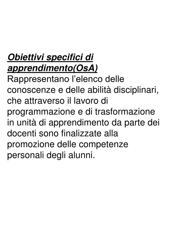 Obiettivi specifici di apprendimento(OsA)
