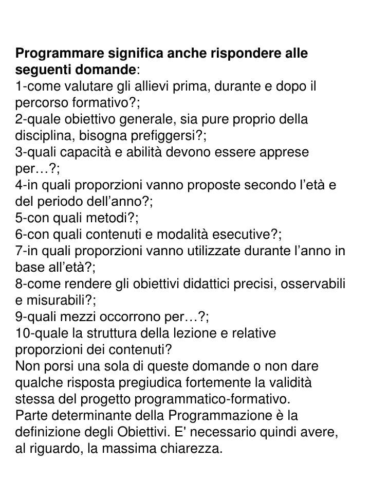 Programmare significa anche rispondere alle seguenti domande