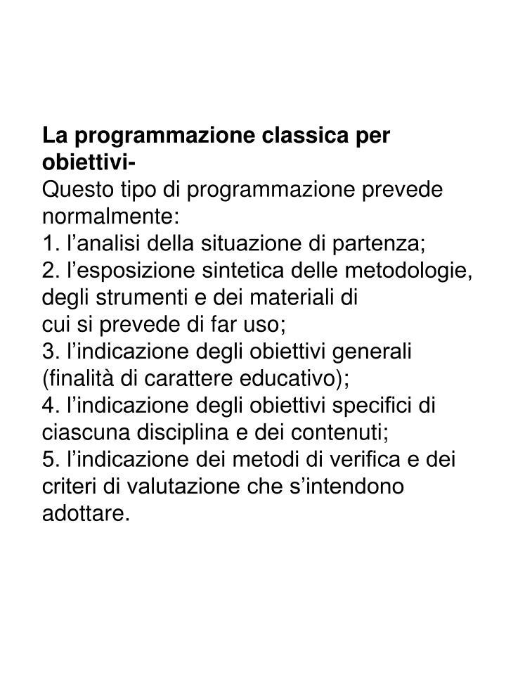 La programmazione classica per obiettivi-