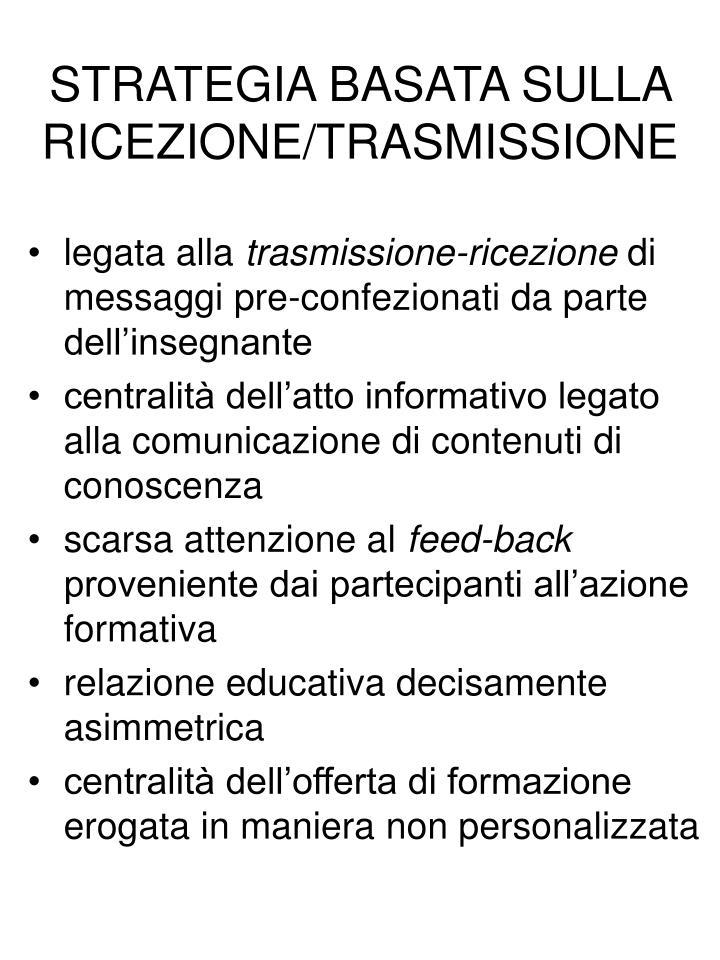STRATEGIA BASATA SULLA RICEZIONE/TRASMISSIONE