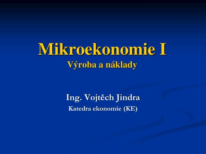 Mikroekonomie I