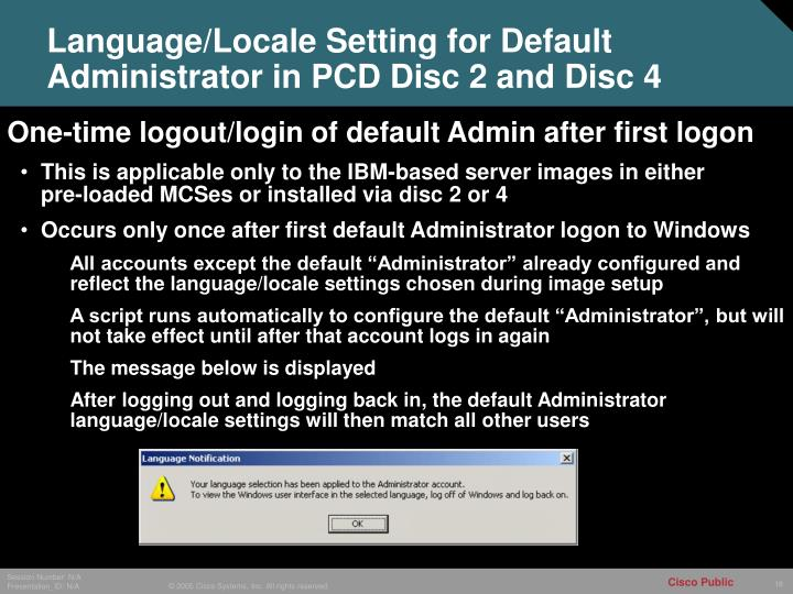 Language/Locale Setting for Default Administrator in PCD Disc 2 and Disc 4