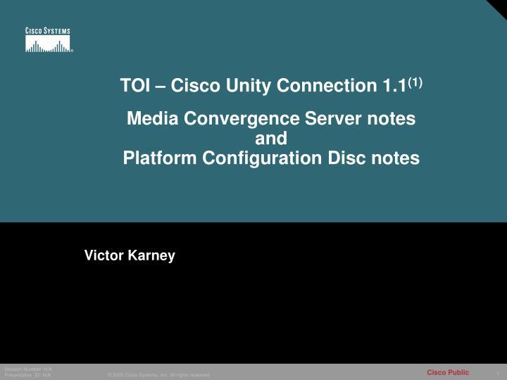 TOI – Cisco Unity Connection 1.1