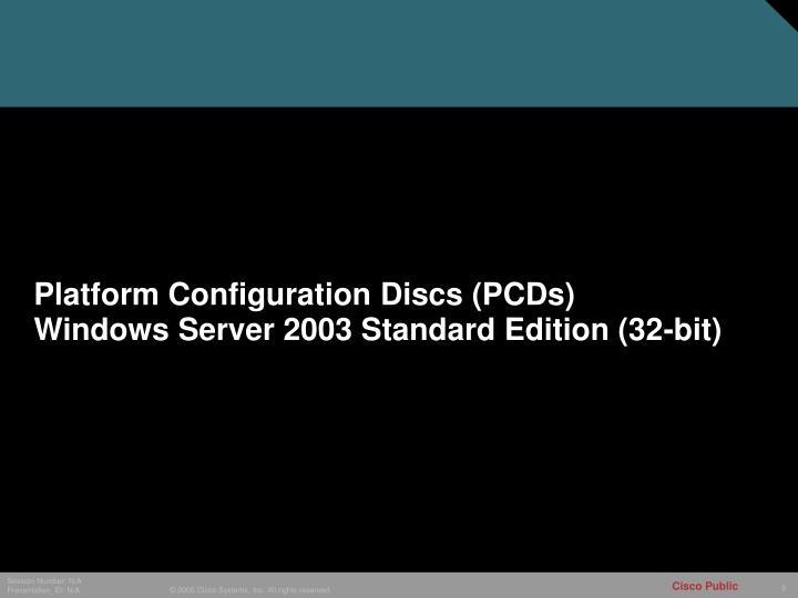 Platform Configuration Discs (PCDs)