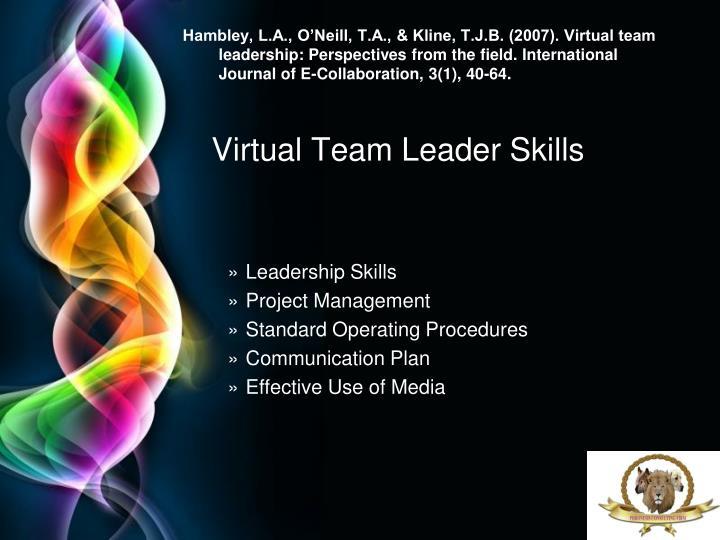 Hambley, L.A., O'Neill, T.A., & Kline, T.J.B. (2007). Virtual team