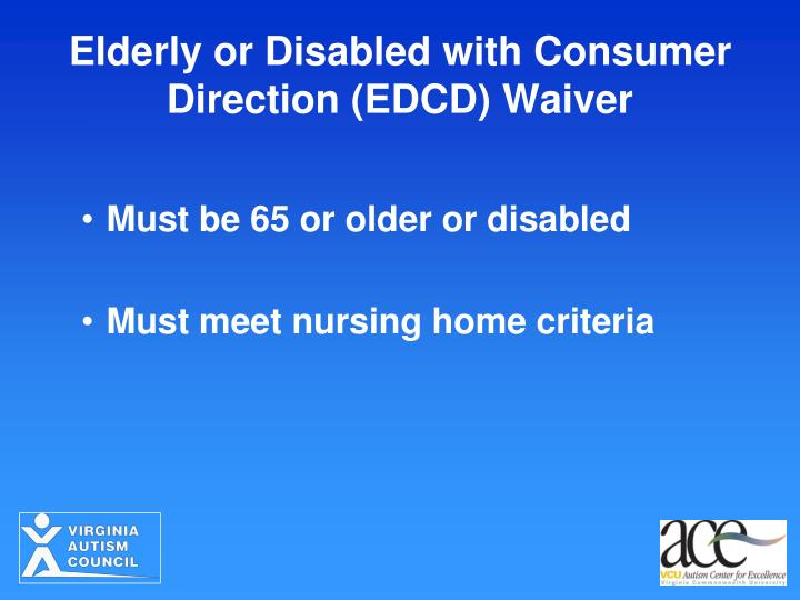 Elderly or Disabled with Consumer Direction (EDCD) Waiver