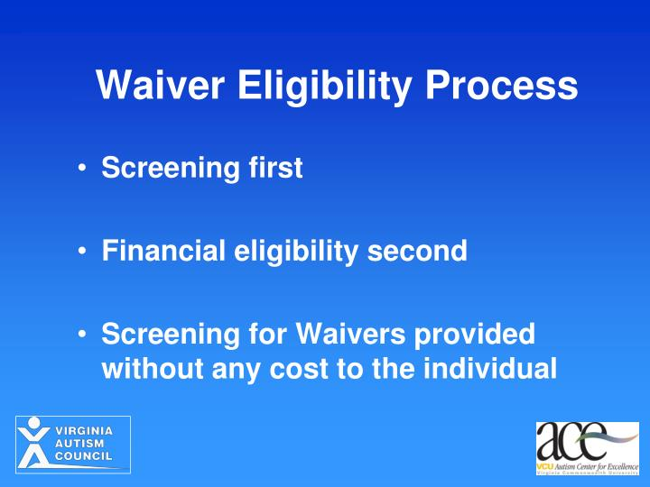 Waiver Eligibility Process
