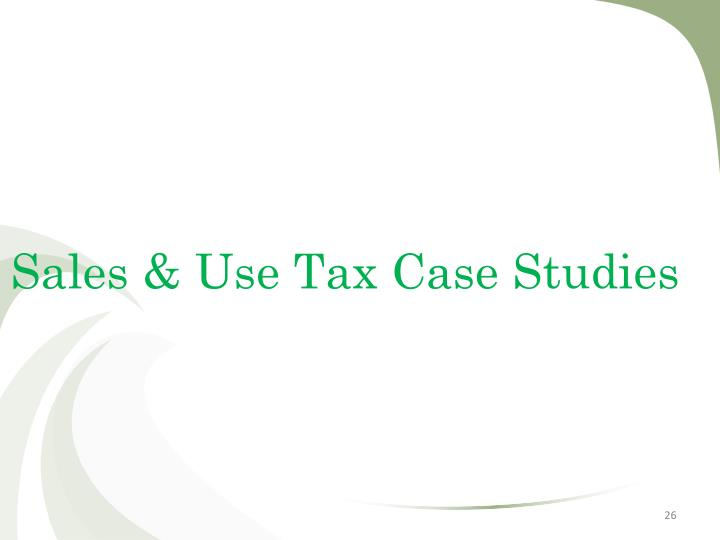 Sales & Use Tax Case Studies
