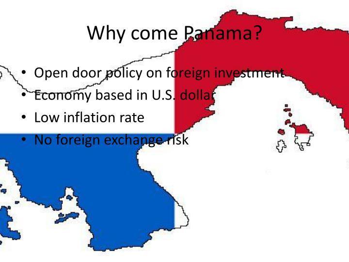 Why come Panama?
