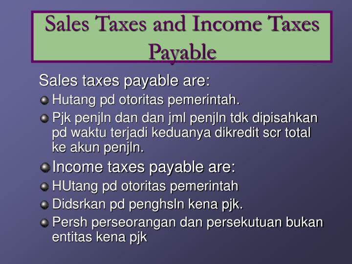 Sales Taxes and Income Taxes Payable
