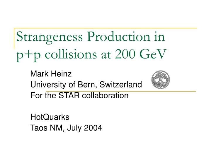 Strangeness production in p p collisions at 200 gev