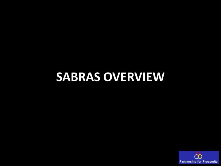 SABRAS OVERVIEW