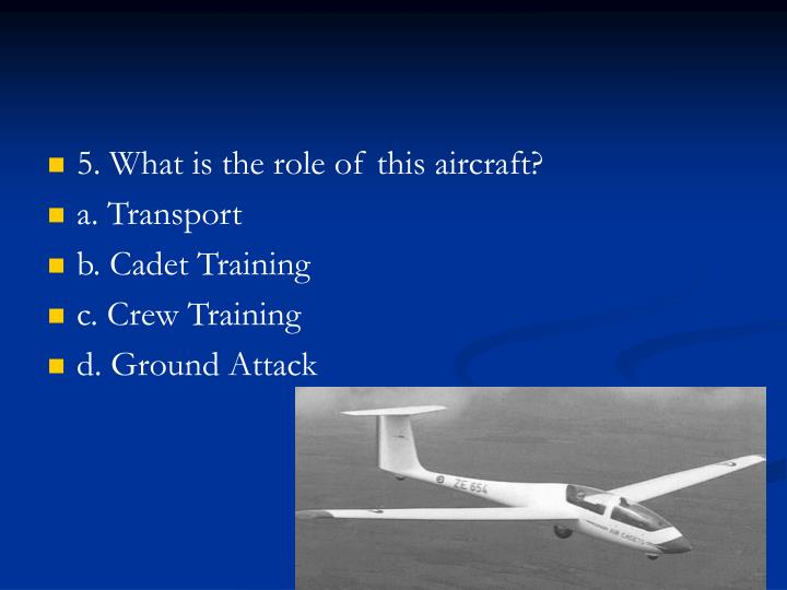5. What is the role of this aircraft?
