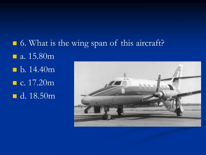 6. What is the wing span of this aircraft?