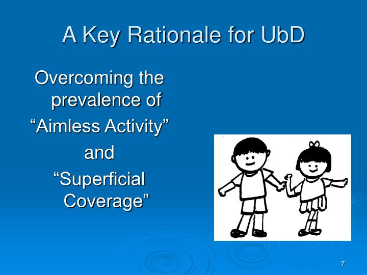 A Key Rationale for UbD