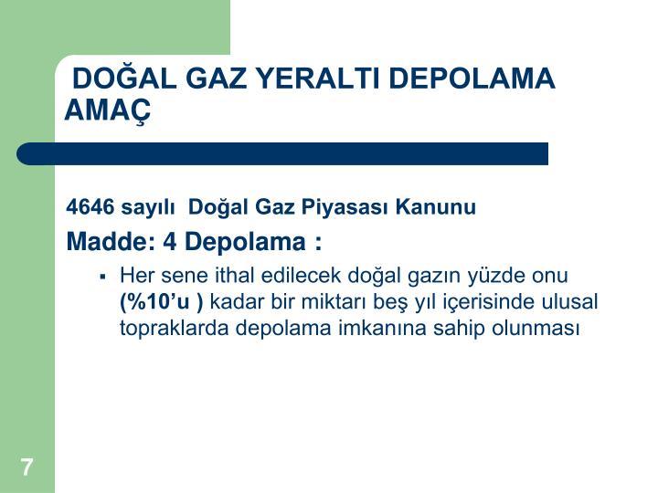 DOĞAL GAZ YERALTI DEPOLAMA        AMAÇ