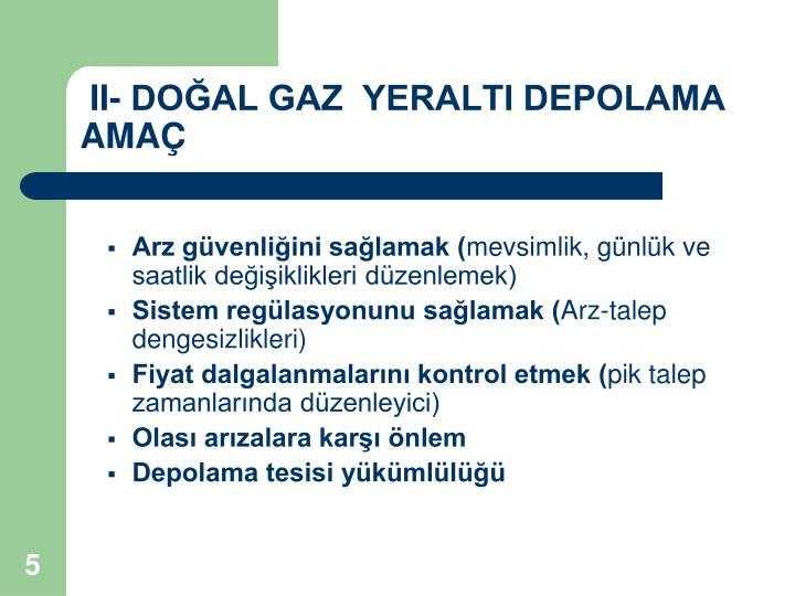 II- DOĞAL GAZ  YERALTI DEPOLAMA AMAÇ