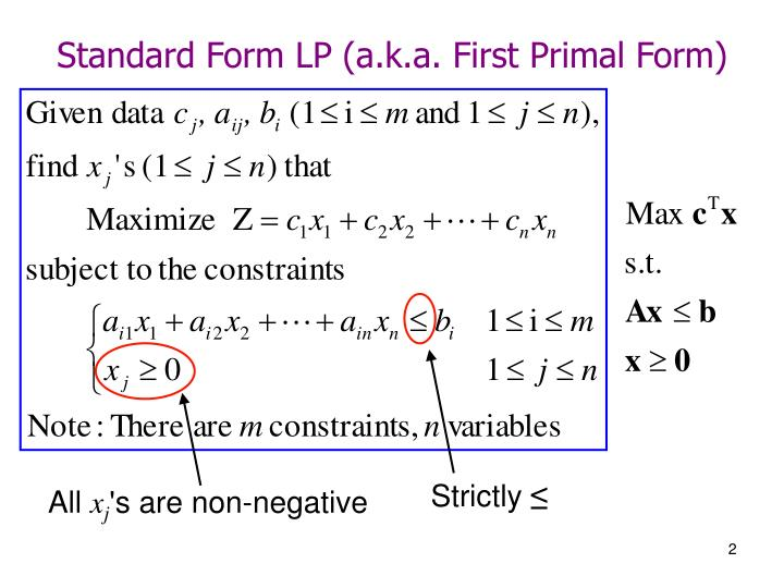 Standard Form LP (a.k.a. First Primal Form)