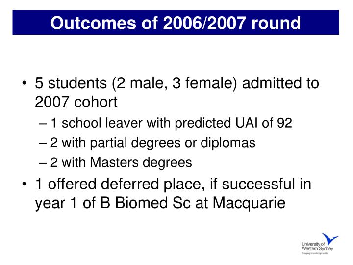 Outcomes of 2006/2007 round