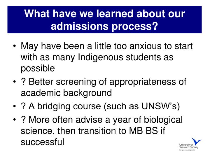 What have we learned about our admissions process?