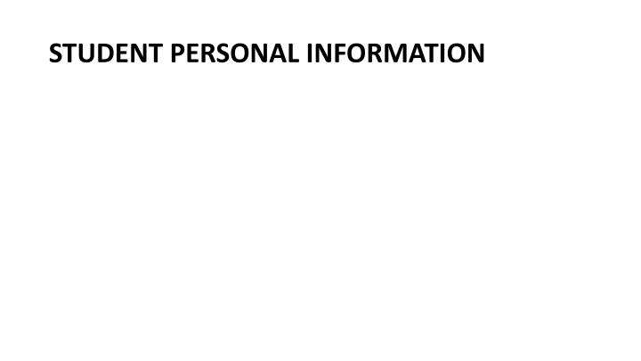 STUDENT PERSONAL INFORMATION