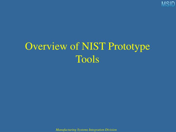 Overview of NIST Prototype Tools
